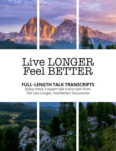"""""""The Live Longer, Feel Better! Docuseries"""" transcripts"""