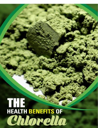 """Unlock The Health Benefits of Chlorella"" eGuide"