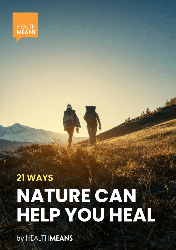 21 Ways Nature Can Help You Heal