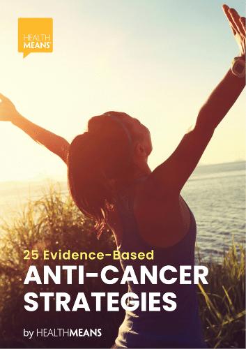 """25 Evidence-Based Anti-Cancer Strategies"" eBook"